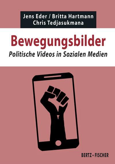 Bewegungsbilder: Politische Videos in Sozialen Medien (Texte zur Zeit)