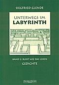Unterwegs im Labyrinth / Bunt wie das Leben