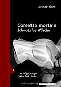 Corsetto mortale - Schmutzige Wäsche