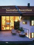 Faszination Bauernhaus: Renovieren - Umbauen  ...
