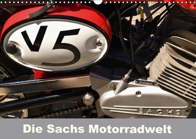 Die Sachs Motorradwelt (Wandkalender 2018 DIN A3 quer)