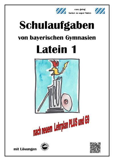 latein-1-schulaufgaben-von-bayerischen-gymnasien-mit-losungen-nach-lehrplanplus-und-g9
