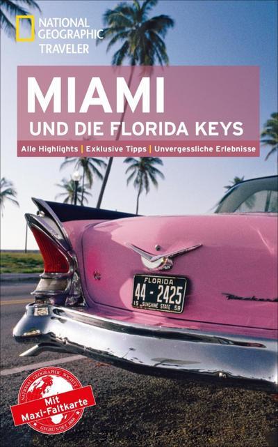 national-geographic-reisefuhrer-miami-und-die-florida-keys-das-ultimative-reisehandbuch-mit-uber-50