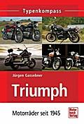 Triumph: Motorräder seit 1945 (Typenkompass)