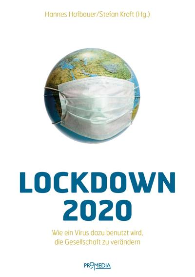 Lockdown 2020: Wie ein Virus dazu benutzt wird, die Gesellschaft zu verändern