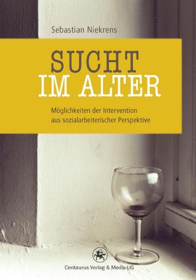 sucht-im-alter-moglichkeiten-der-intervention-aus-sozialarbeiterischer-perspektive-soziologische-s