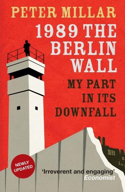 1989-the-berlin-wall-my-part-in-its-downfall