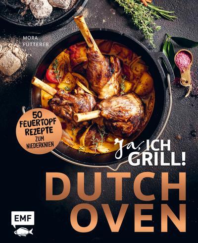 dutch-oven-ja-ich-grill-50-feuertopf-rezepte-zum-niederknien