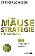 Die Mäuse-Strategie für Manager (Jubiläums-Au ...