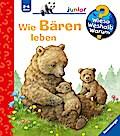 Wie Bären leben (Wieso? Weshalb? Warum? junio ...
