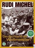 Deutschland ist Weltmeister!: Meine Erinnerun ...
