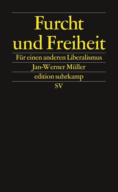 Furcht und Freiheit: Für einen anderen Liberalismus (edition suhrkamp)
