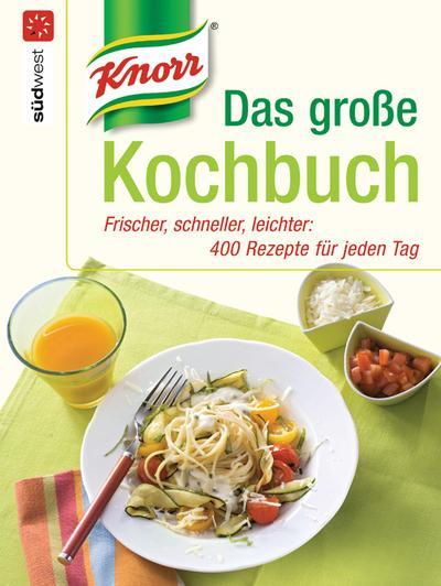 knorr-das-gro-e-kochbuch-frischer-schneller-leichter-400-rezepte-fur-jeden-tag