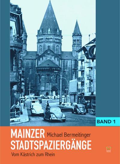 mainzer-stadtspaziergange-bd-i-vom-kastrich-zum-rhein