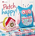 Patch happy!: Patchwork- und Nähprojekte mit  ...