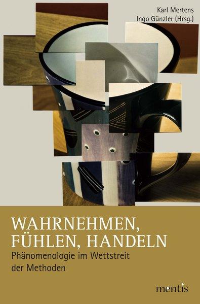 Wahrnehmen, Fühlen, Handeln Karl Mertens