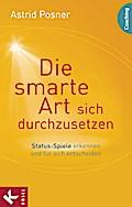Die smarte Art, sich durchzusetzen: Status-Sp ...