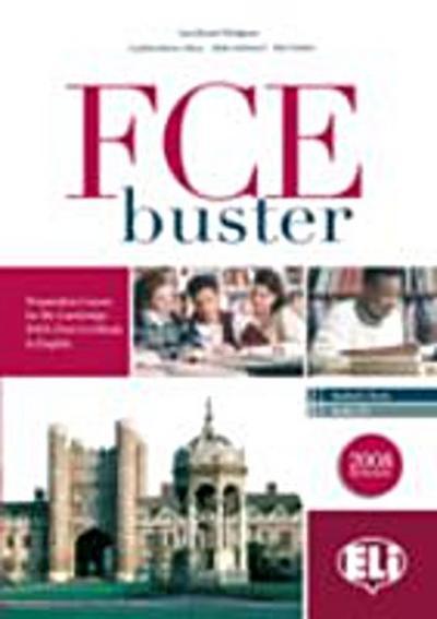 FCE BUSTER STUDENT BOOK + CLAVES + 2 A - ELI S.R.L. - Taschenbuch, Spanisch, Lisa Dodgson, Cynthia Alston, Attilio Galimberti, ,
