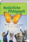 Natürliche Pädagogik: Mit den Kindern von heu ...