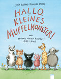 Hallo, kleines Muffelmonster!: Oder: Freunde  ...