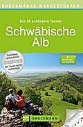 Schwäbische Alb (Bruckmanns Wanderführer)