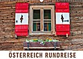 Österreich Rundreise (Wandkalender 2017 DIN A3 quer)