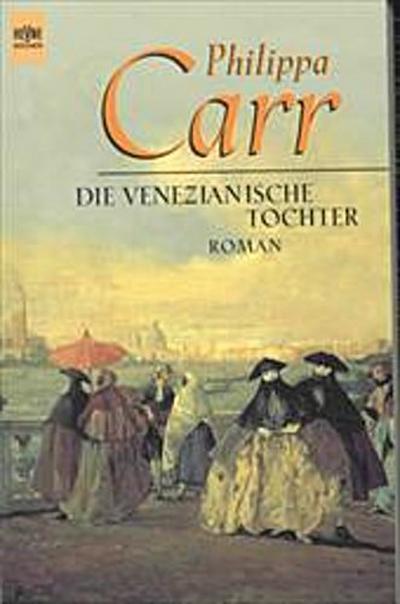die-venezianische-tochter-roman-heyne-allgemeine-reihe-01-
