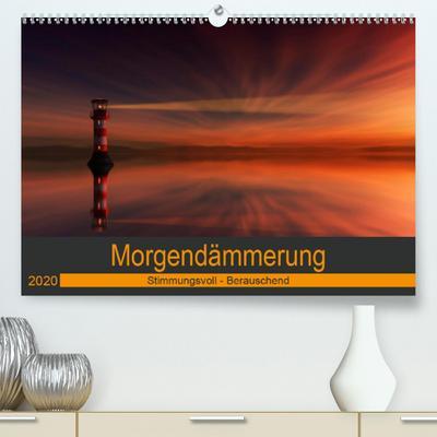 Morgendämmerung(Premium, hochwertiger DIN A2 Wandkalender 2020, Kunstdruck in Hochglanz): Hypnotisierende Bilder in fantastischer Morgenstimmung (Monatskalender, 14 Seiten ) (CALVENDO Natur)