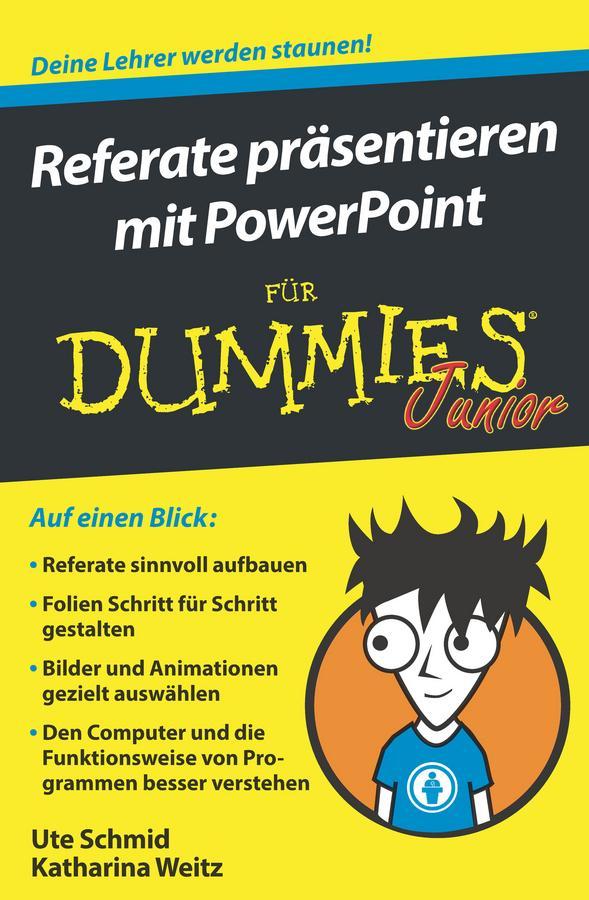 NEU Referate präsentieren mit PowerPoint für Dummies Junior Ute Schmid 713967