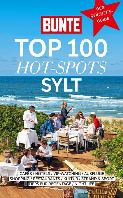 bunte-top-100-hot-spots-sylt-reisefuhrer-mit-100-empfehlungen-in-10-kategorien-plus-spannenden-gehe