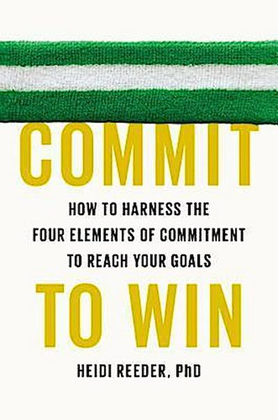 commit-to-win-how-to-harness-the-four-elements-of-commitment-to-reach-your-goals, 2.74 EUR @ rheinberg