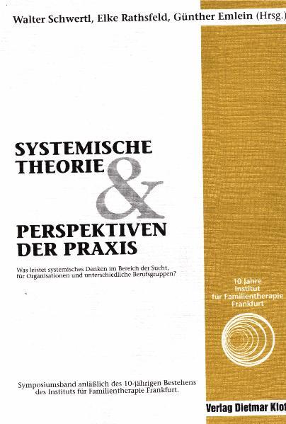 Systemische Theorie und Perspektiven der Praxis Walter Schwertl