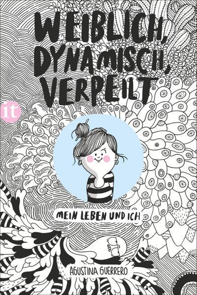 Weiblich, dynamisch, verpeilt: Mein Leben und ich (insel taschenbuch)