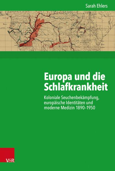europa-und-die-schlafkrankheit-koloniale-seuchenbekampfung-europaische-identitaten-und-moderne-med