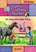 Hanna und Prof. Paulchen - Ein Pony schmiedet ...