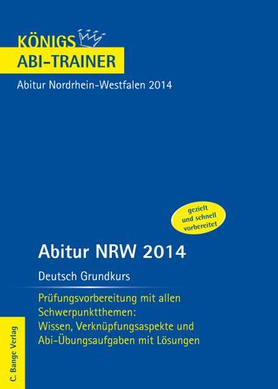 abitur-nrw-2014-deutsch-grundkurs-prufungsvorbereitung-mit-allen-schwerpunktthemen-wissen-verkn
