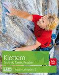 Klettern - Technik, Taktik, Psyche: Alpin-Leh ...