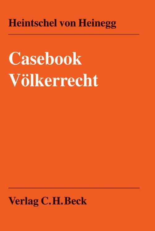 Casebook-Voelkerrecht-Wolff-Heintschel-von-Heinegg