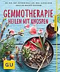 Gemmotherapie: Die neue Pflanzenmedizin (GU R ...