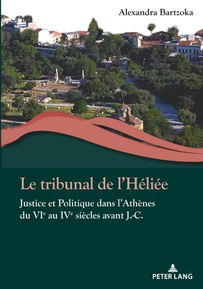 le-tribunal-de-lheliee-justice-et-politique-dans-lathenes-du-vie-au-ive-siecles-avant-j-c-