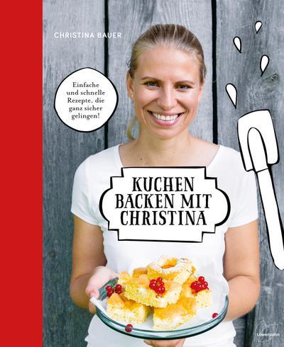kuchen-backen-mit-christina-einfache-und-schnelle-back-rezepte-die-ganz-sicher-gelingen-u-a-blec