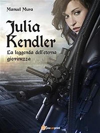 Julia Kendler - La leggenda dell`eterna giovinezza