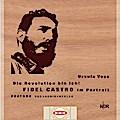 Die Revolution bin ich! Fidel Castro im Portr ...