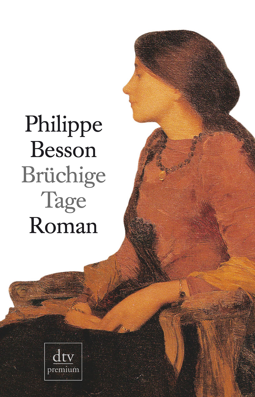 Bruchige-Tage-Philippe-Besson-9783423245302
