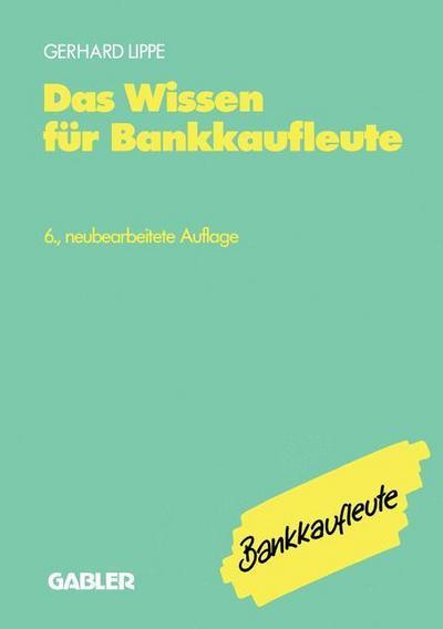 das-wissen-fur-bankkaufleute-bankbetriebslehre-betriebswirtschaftslehre-bankrecht-wirtschaftsrecht-