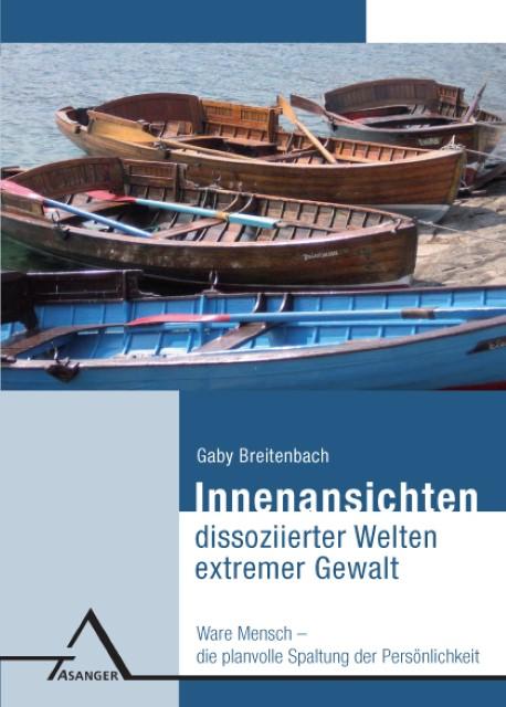 Innenansichten-dissoziierter-Welten-extremer-Gewalt-Gaby-Breitenbach