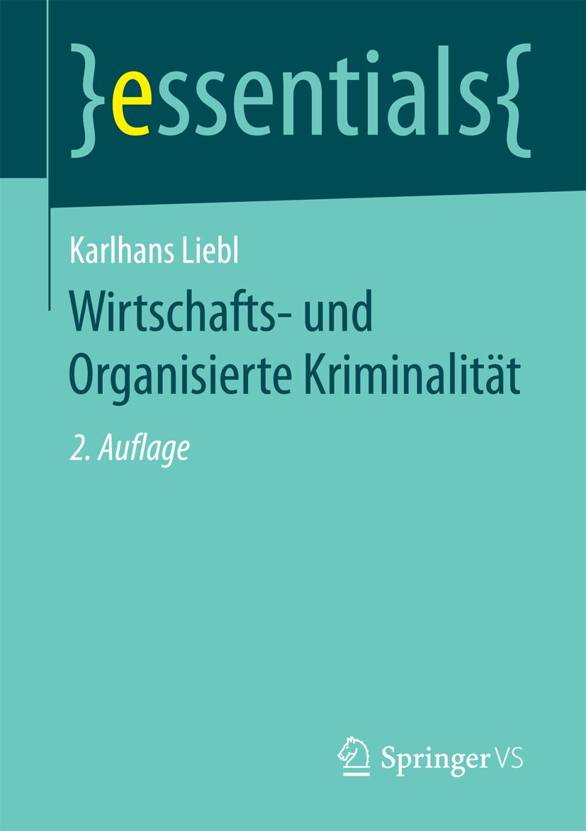 Wirtschafts-und-Organisierte-Kriminalitaet-Karlhans-Liebl-9783658131418