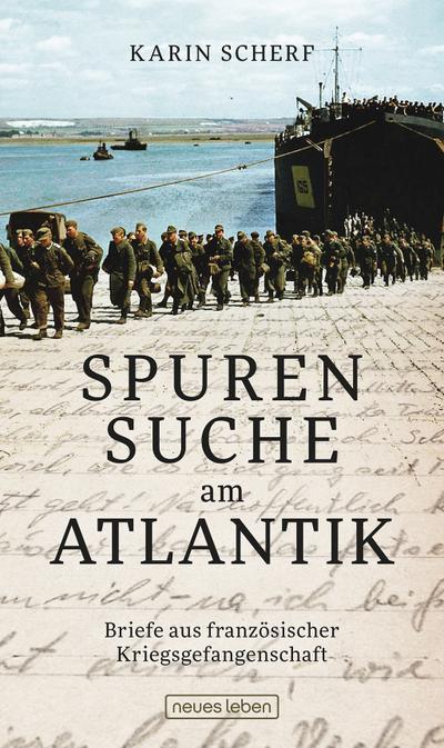 Spurensuche am Atlantik: Briefe aus französischer Kriegsgefangenschaft