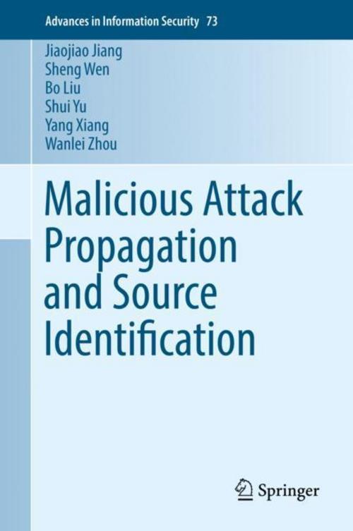 Jiaojiao-Jiang-Malicious-Attack-Propagation-and-Source-Ident-9783030021788
