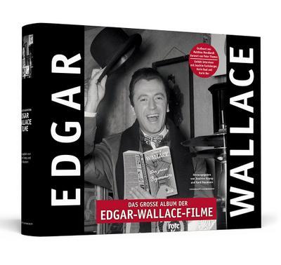 Das große Album der Edgar-Wallace-Filme - Handsigniert von Peter Thomas: Der prachtvolle Bildband zu den 32 Rialto-/Constantin-Filmen der deutschen Kriminalserie 1959 - 1972